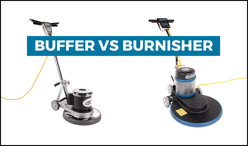 Buffer vs. Burnisher: Which is the Machine You Need for Your Job?