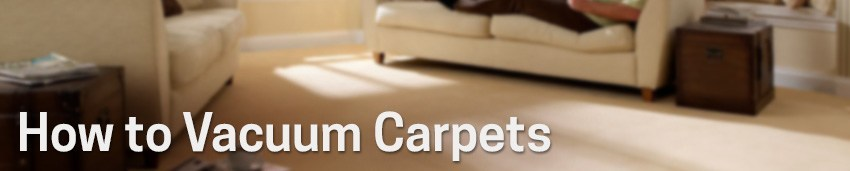How to Vacuum Carpets